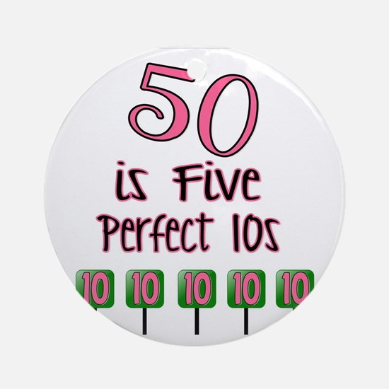 50 is Five Perfect TENS Round Ornament