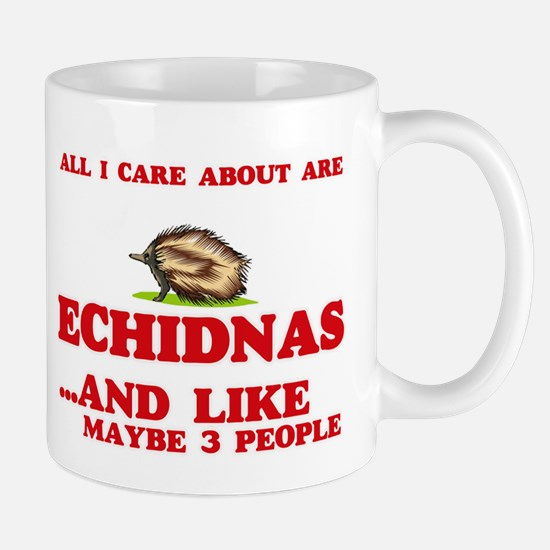 All I care about are Echidnas Mugs