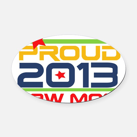 Proud New Mom 2013 Oval Car Magnet