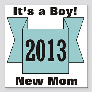 "2013 New Mom of Boy Square Car Magnet 3"" x 3"""