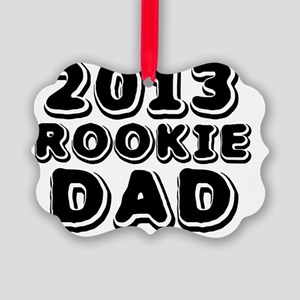 2013 Rookie Dad Picture Ornament