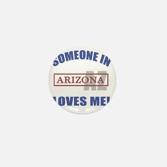 Someone In Arizona Loves Me Mini Button