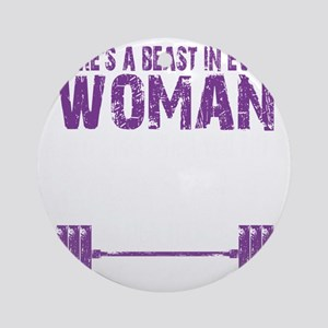 A BEAST IN EVERY WOMAN - PURPLE Round Ornament