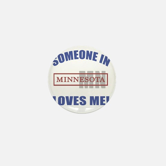 Someone In Minnesota Loves Me Mini Button