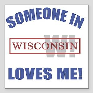 """Someone In Wisconsin Lov Square Car Magnet 3"""" x 3"""""""