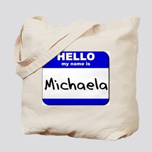 hello my name is michaela Tote Bag