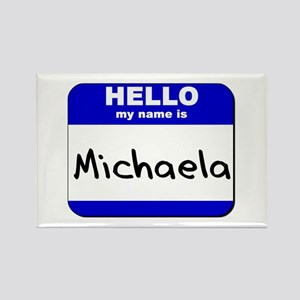 hello my name is michaela Rectangle Magnet