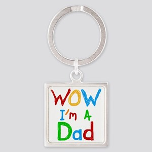 WOW Im a Dad Square Keychain