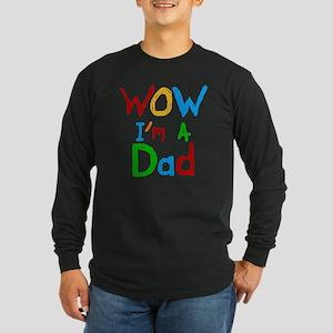 WOW Im a Dad Long Sleeve Dark T-Shirt
