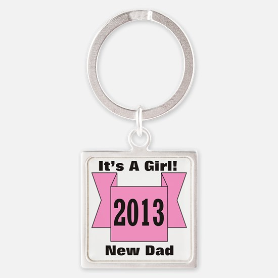 2013 New Dad of Girl Square Keychain