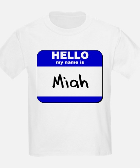 hello my name is miah T-Shirt