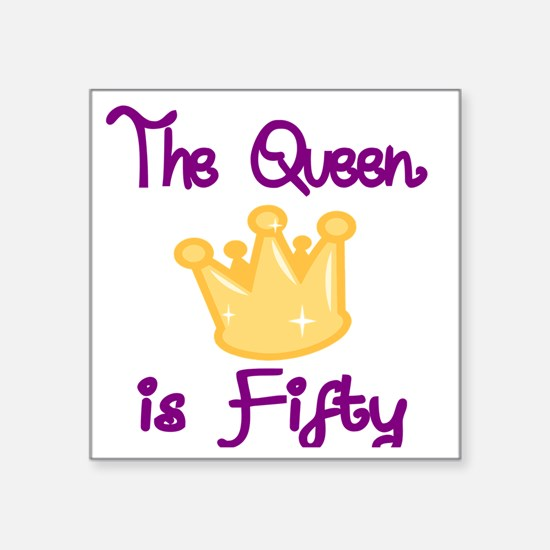 "THE QUEEN IS FIFTY 4 Square Sticker 3"" x 3"""