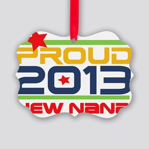 2013 Proud New Nana Picture Ornament
