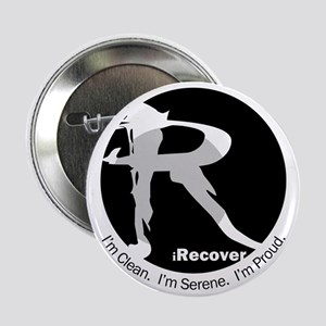 """iRecover - Clean. Serene. Proud 2.25"""" Button"""