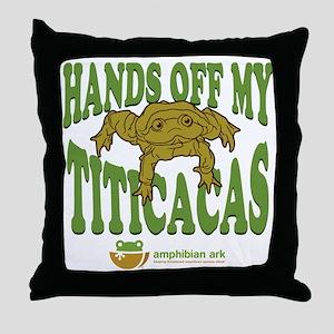 Hands off my Titicacas Throw Pillow