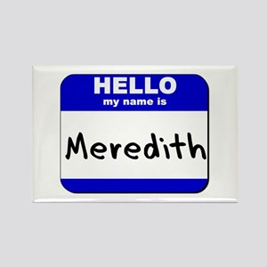 hello my name is meredith Rectangle Magnet