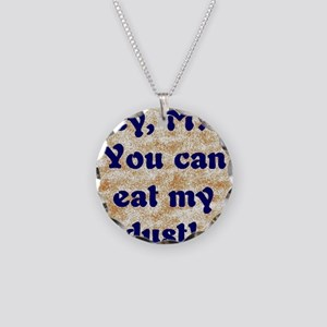 Hey MS - You can eat my dust Necklace Circle Charm
