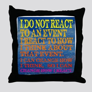 I can change how I reaction T-shirt Throw Pillow
