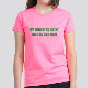 My Think Is Faster Than My Sp Women's Dark T-Shirt