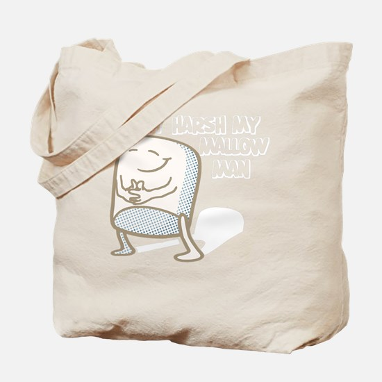 Dont Harsh My Mallow Tote Bag