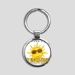 You are my sunshine Round Keychain