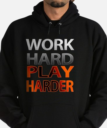 Work Hard, Play Harder Hoodie (dark)