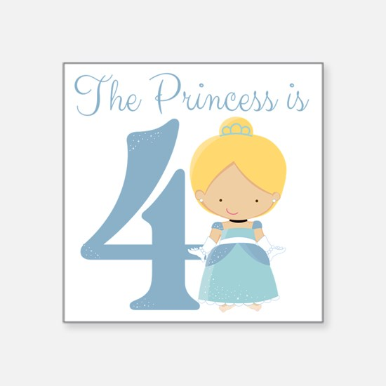 "The Princess is 4 Square Sticker 3"" x 3"""