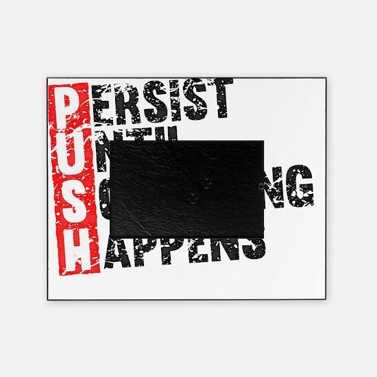 Persist Until Something Happens | Vi Picture Frame