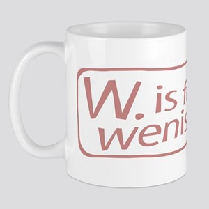 W. is for wenis Mug