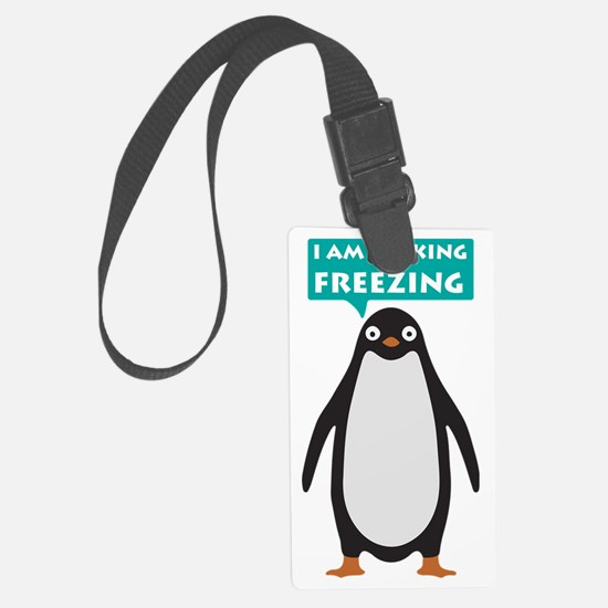 I am fucking freezing Luggage Tag