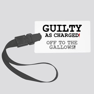 GUILTY AS CHARGED - OFF TO THE G Large Luggage Tag