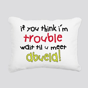 If you think im trouble, Rectangular Canvas Pillow