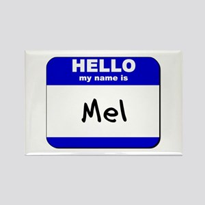 hello my name is mel Rectangle Magnet