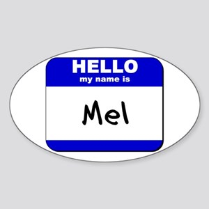 hello my name is mel Oval Sticker