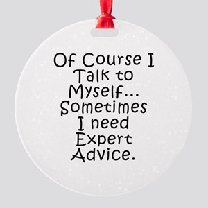 Talk to Myself Round Ornament