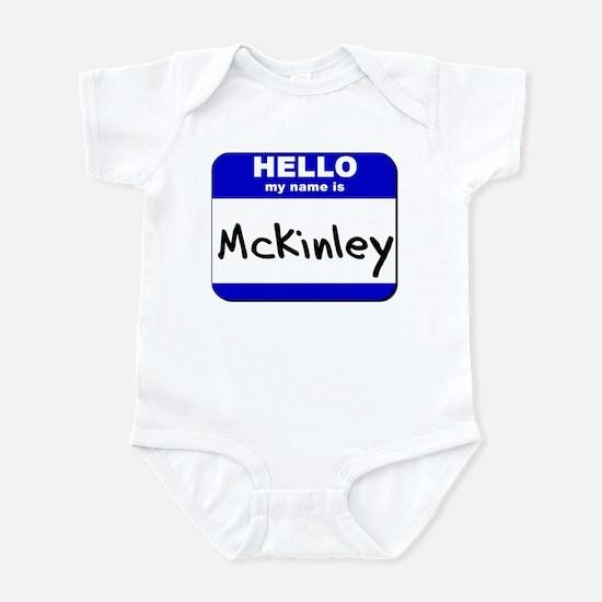 hello my name is mckinley  Infant Bodysuit