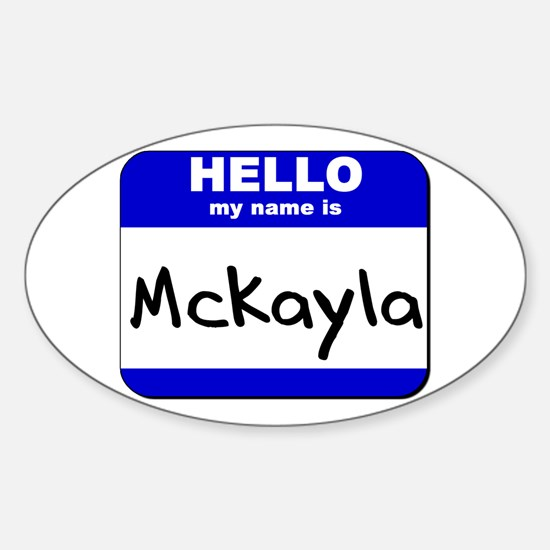 hello my name is mckayla Oval Decal