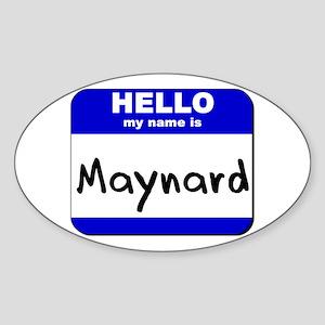 hello my name is maynard Oval Sticker
