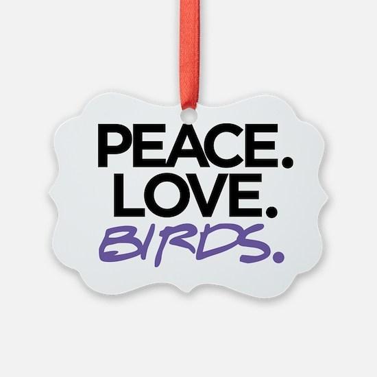 Peace. Love. Birds. (Black and Pu Ornament