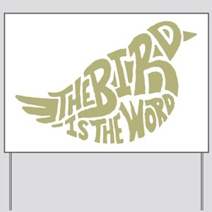 The Bird is the Word (light green) Yard Sign