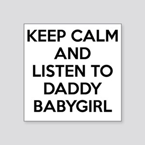"""Keep Calm and Listen To Dad Square Sticker 3"""" x 3"""""""