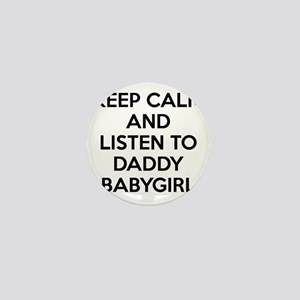 Keep Calm and Listen To Daddy Mini Button