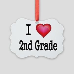 I LOVE 2ND GRADE Picture Ornament