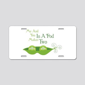 Me And You In A Pod Makes Two Aluminum License Pla