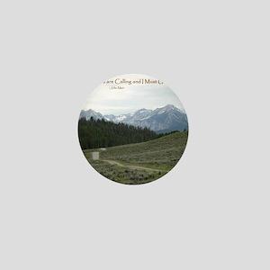 The Sawtooth Mountains are Calling Mini Button