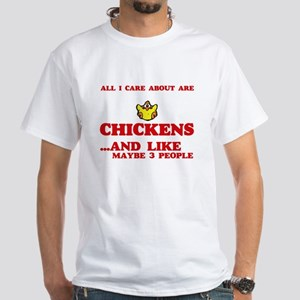 All I care about are Chickens T-Shirt