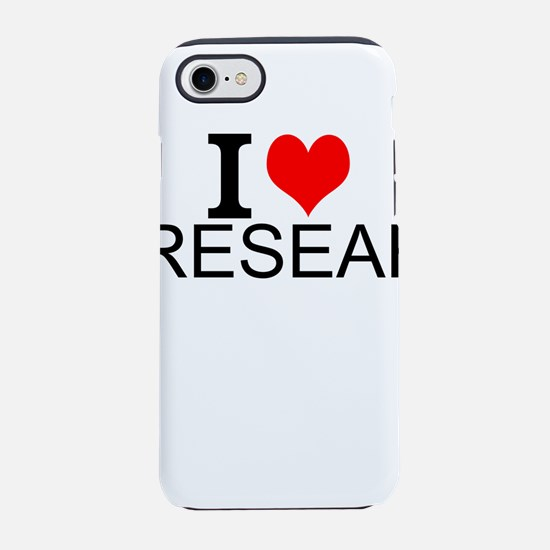 I Love Research iPhone 7 Tough Case