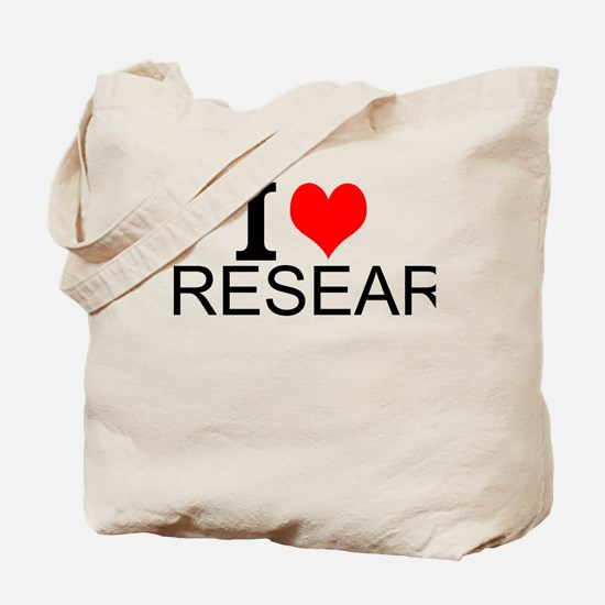 I Love Research Tote Bag