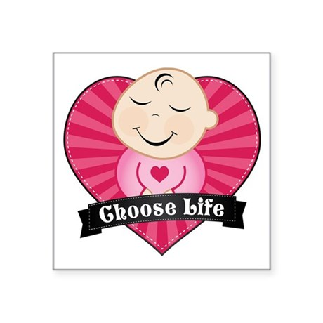 "Choose Life Pink Square Sticker 3"" x 3"""