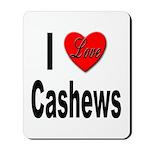 I Love Cashews Mousepad